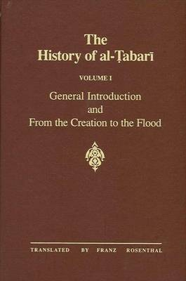 The History of al-Tabari: General Introduction and from the Creation to the Flood: v.1
