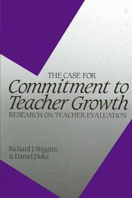 The Case for Commitment to Teacher Growth: Research on Teacher Evaluation