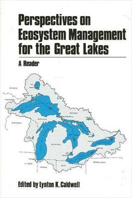 Perspectives on Ecosystem Management for the Great Lakes: A Reader