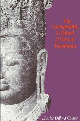 The Iconography and Ritual of Siva at Elephanta