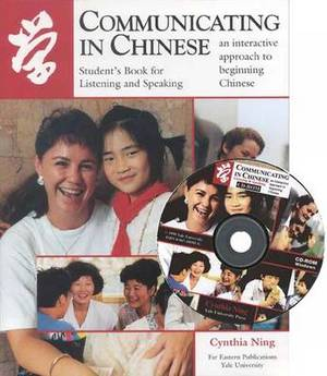 Communicating in Chinese: Students Book Listening and Speaking