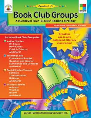 Book Club Groups, Grades 1-3: A Multilevel Four-Blocks Reading Strategy