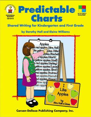 Predictable Charts: Shared Writing for Kindergarten and First Grade