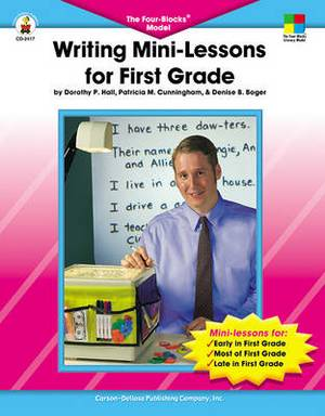 Writing Mini-Lessons for First Grade: The Four-Blocks Model