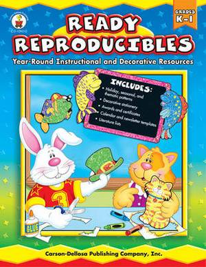 Ready Reproducibles, Grades K-1: Year-Round Instructional and Decorative Resources