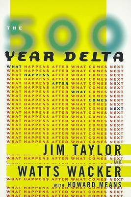 The 500 Year Delta: What Happens after What Comes Next