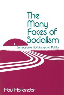 The Many Faces of Socialism: Comparative Sociology and Politics