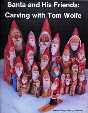 Santa and His Friends: Carving with Tom Wolfe