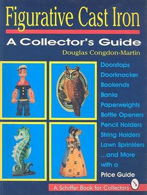 Figurative Cast Iron: A Collector's Guide