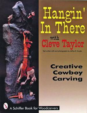 Hangin' In There: Creative Cowboy Carving