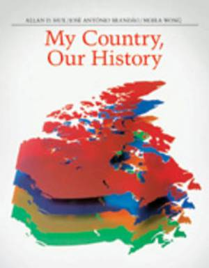My Country, Our History: Canada from 1867 to the Present