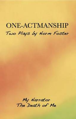 One-Actmanship: My Narrator and the Death of Me