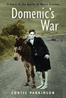 Domenic's War: A Story of the Battle of Monte Cassino