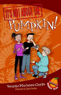 It's Not about the Pumpkin!: Easy-To-Read Wonder Tales