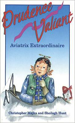 Prudence Valiant, Aviatrix Extraordinaire