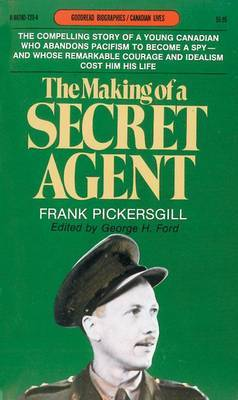 The Making of a Secret Agent: Letters of of 1934-1943 Written by Frank Pickersgill