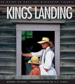 Kings Landing (French): Un Guide En Couleurs D'Histoire Vivante