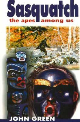 Sasquatch, 2nd Edition: The Apes Among Us