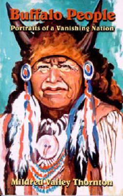 Buffalo People: Portrait of a Vanishing Nation