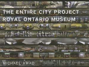 The Entire City Project: Royal Ontario Museum
