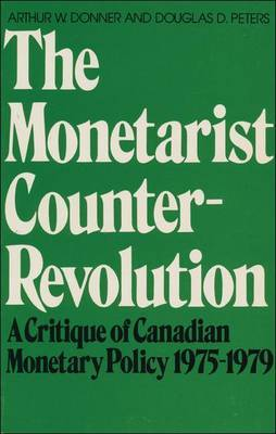 The Monetarist Counter-Revolution: A Critique of Canadian Monetary Policy 1975-1979