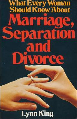 What Every Woman Should Know about Marriage, Separation and Divorce