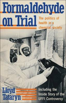 Formaldehyde on Trial: The Politics of Health in a Chemical Society