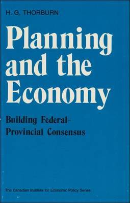 Planning and the Economy: Building Federal-Provincial Consensus