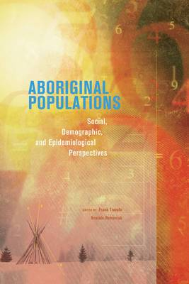 Aboriginal Populations: Social, Demographic & Epidemiological Perspectives