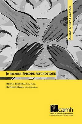 Le Premier Episode Psychotique: Guide D'information