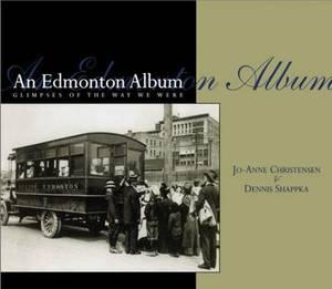 Edmonton Album: Glimpses of the Way We Were