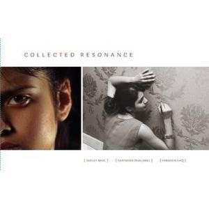Collected Resonance: Shelly Bahl, Sarindar Dhaliwal, Farheen HaQ