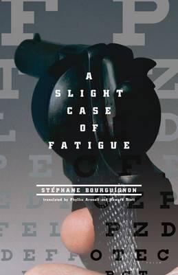 A Slight Case of Fatigue
