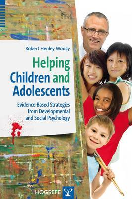 Helping Children and Adolescents: Evidence-Based Strategies from Developmental and Social Psychology