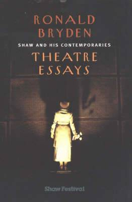 Shaw and His Contemporaries: Theatre Essays