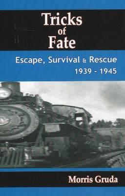 Tricks of Fate: Escape, Survival and Rescue, 1939-1945