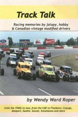 Track Talk: Racing Memories by Jalopy, Hobby and Canadian Vintage Modified Drivers