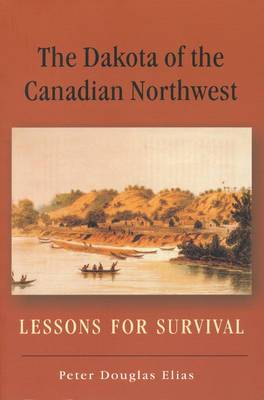 The Dakota of the Canadian Northwest: Lessons for Survival