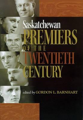 Saskatchewan Premiers of the Twentieth Century
