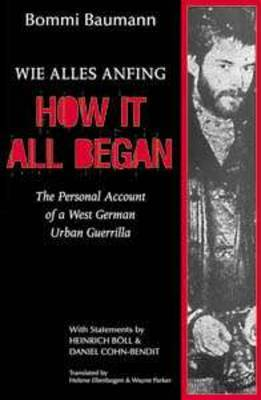 How it all began: the personal account of a West German guerilla
