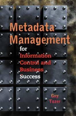 Metadata Management for Information Control and Business Success