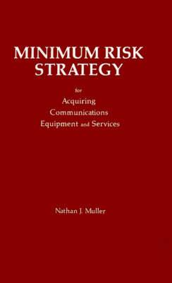 Minimum Risk Strategy for Acquiring Communications Equipment and Service