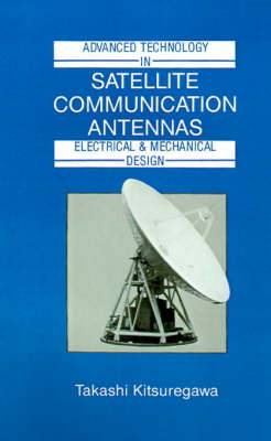 Advanced Technology in Satellite Communication Antennas: Electrical and Mechanical Design