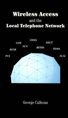 Wireless Access and the Local Telephone Network