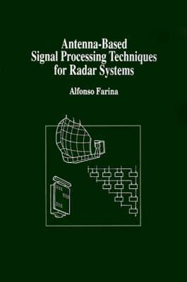 Antenna-based Signal Processing Techniques for Radar Systems