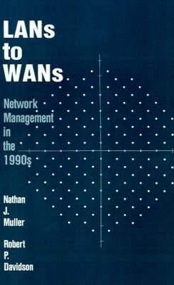 Local Area Networks to WANS: Network Management in the 1990's
