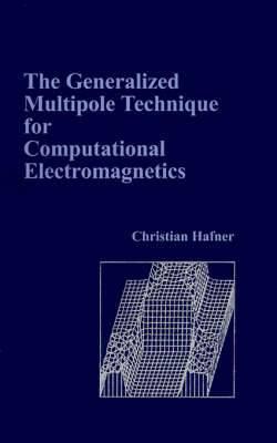 The Generalized Multipole Technique for Computational Electromagnetics