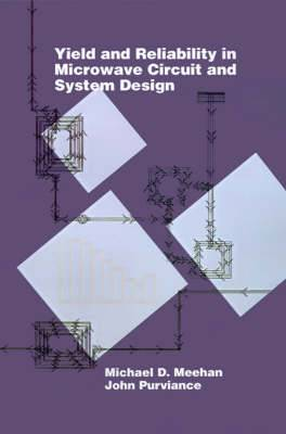 Yield and Reliability in Microwave Circuit and System Design