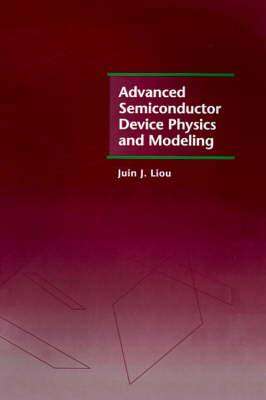 Advanced Semiconductor Device Physics and Modeling