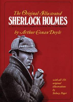 The Original Illustrated Sherlock Holmes: 37 Short Stories and a Novel from the  Strand Magazine